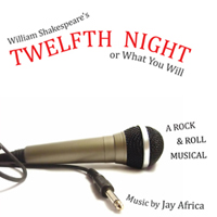 Twelfth Night: A Rock & Roll Musical by Jay Africa